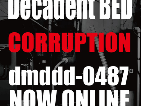 Decadent BED by CORRUPTION. NOW ON LINE!
