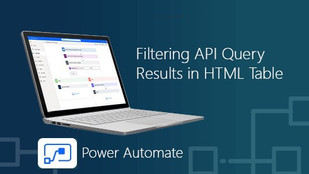 Power Automate - Filtering API Query Results in HTML Table