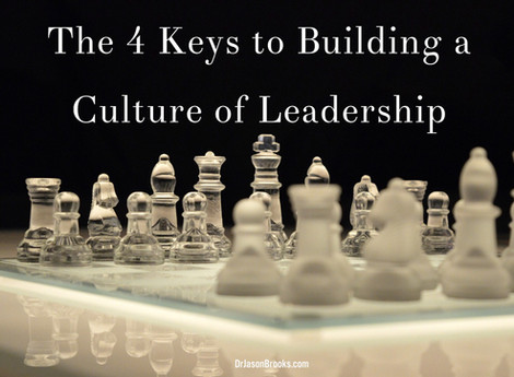 The 4 Keys to Building a Culture of Leadership