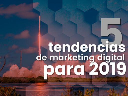 Las 5 tendencias de marketing digital para 2019