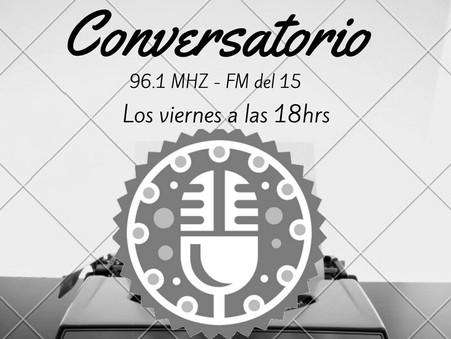 Conversatorio, la radio como una manera de decir, vuelve a la FM del 15