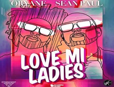 "Nº1:Oryane Ft. Sean Paul - Love Mi Ladies. ""Reggae And Dance"" (Del 8 Al 15 De Septiembre 20)"