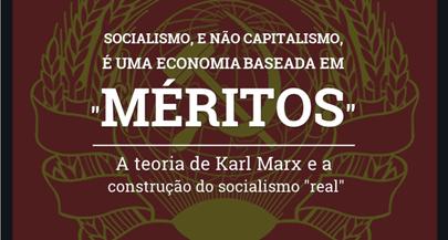 Socialismo, e não o capitalismo, é uma economia baseada em 'méritos': Marx e o socialismo 'real'