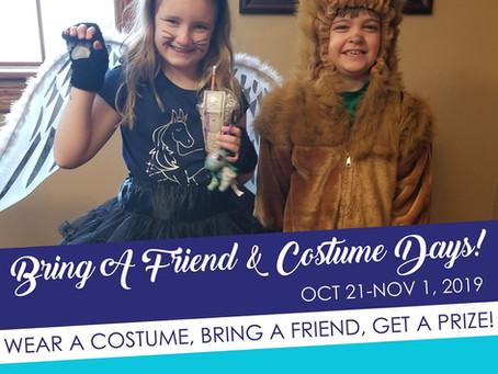 Bring-A-Friend & Costume Days 2019!