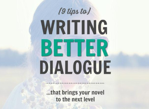 9 Tips to Writing Better Dialogue (that brings your novel to the next level)