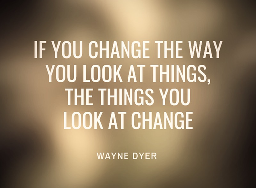 If You Change the Way You Look at Things