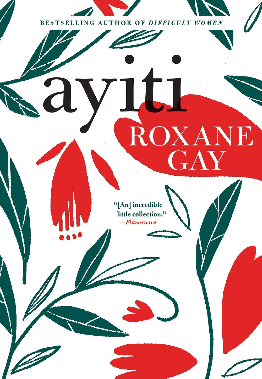 Ayiti by Roxane Gay :the book slut book reviews thebookslut best floral book covers valentines day books