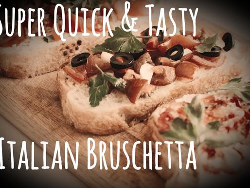 Super Quick & Tasty Italian Bruschetta