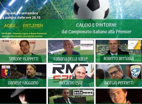 A L&G si torna a parlare di Calcio! Campionato Italiano, ma non solo... voleremo anche in Premier
