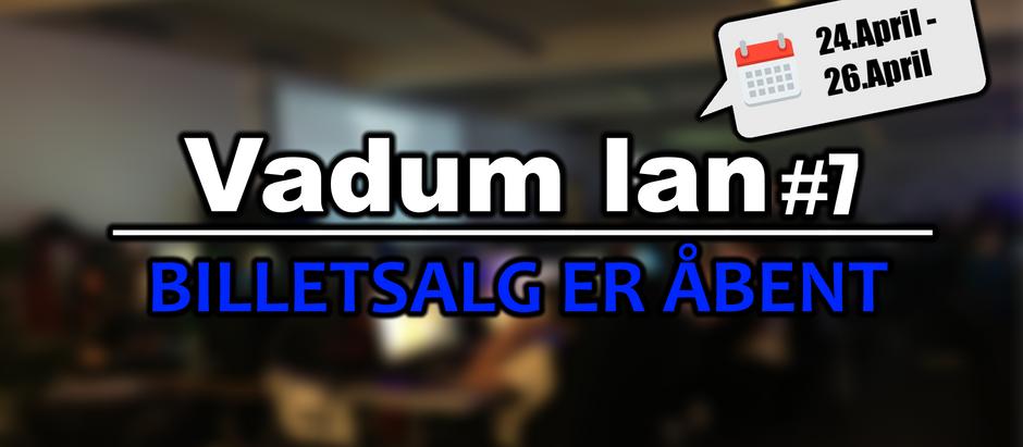 Så er der åbent for billetsalg til Vadum LAN #7