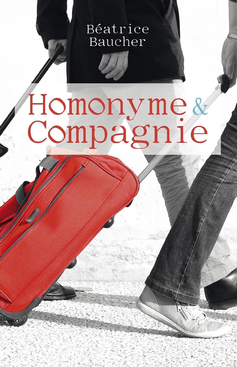 HOMONYME & COMPAGNIE le premier roman de Béatrice Baucher