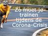 Zo moet je trainen tijdens de Corona-Crisis