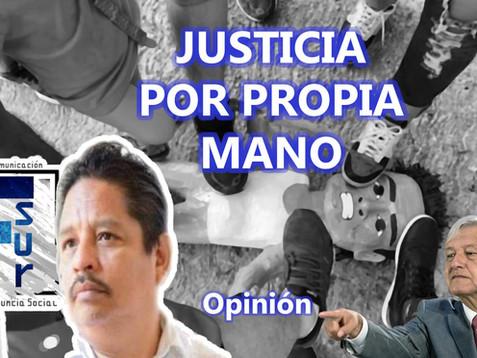 Justicia por propia mano, un síntoma de una sociedad sin Estado de derecho