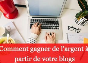 Bloguer: Comment gagner de l'argent à partir de votre blogs