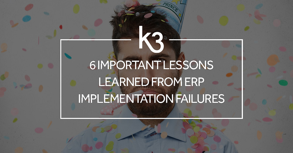 important lessons learned from erp implementation failures