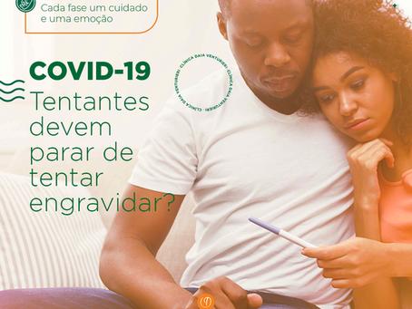 COVID-19 – Tentantes devem parar de tentar engravidar?