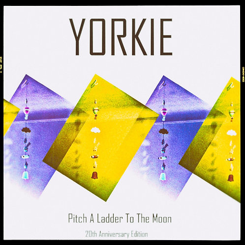 YORKIE : Pitch A Ladder To The Moon