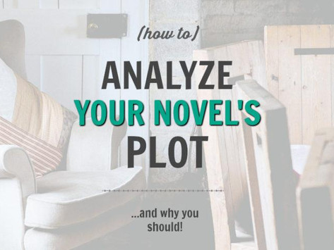 How to Strengthen Your Novel's Plot (and why I think you should take a second look at it)