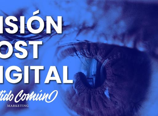 Visión Post Digital