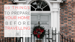 10 things to prepare your home before going away for Christmas