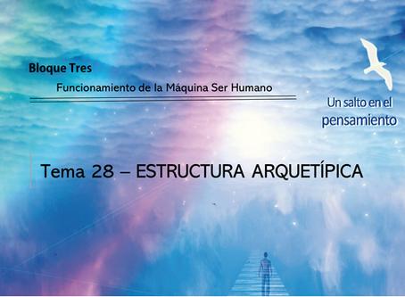 TEMA 28: ESTRUCTURA ARQUETÍPICA