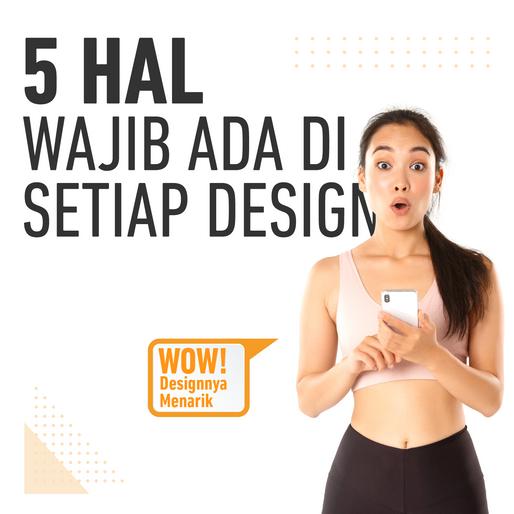 5 Hal Untuk Memperoleh Atensi Pada Design Anda