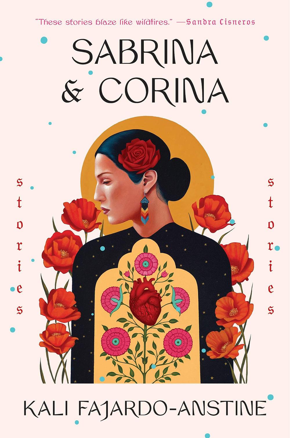 Sabrina & Corina by Kali Fajardo-Anstine : the book slut book reviews thebookslut best floral book covers valentines day books