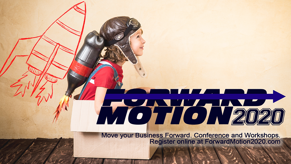 Forward Motion 2020 Business Conference and Workshops