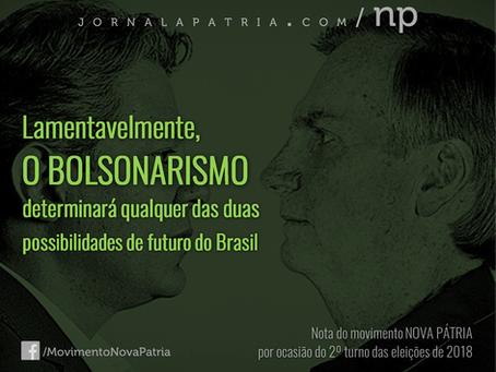 Lamentavelmente, o bolsonarismo determinará qualquer das duas possibilidades de futuro do Brasil.