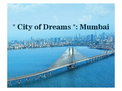 """ City of Dreams "": Mumbai"