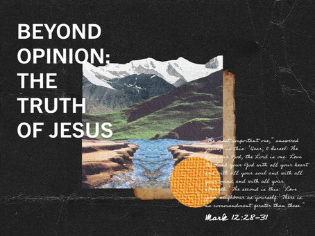 Beyond Opinion: The Truth of Jesus (Mark 9:30-35) // Week 3