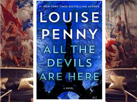 All the Devils Are Here - danger lurks at every turn in this latest Chief Inspector Gamache novel.