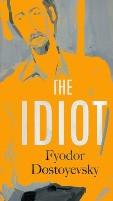 THE IDIOT Fyodor Dostoyevsky (author), Eva Martin (author) eBook