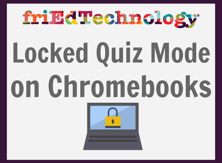 Locked Quiz Mode on Chromebooks
