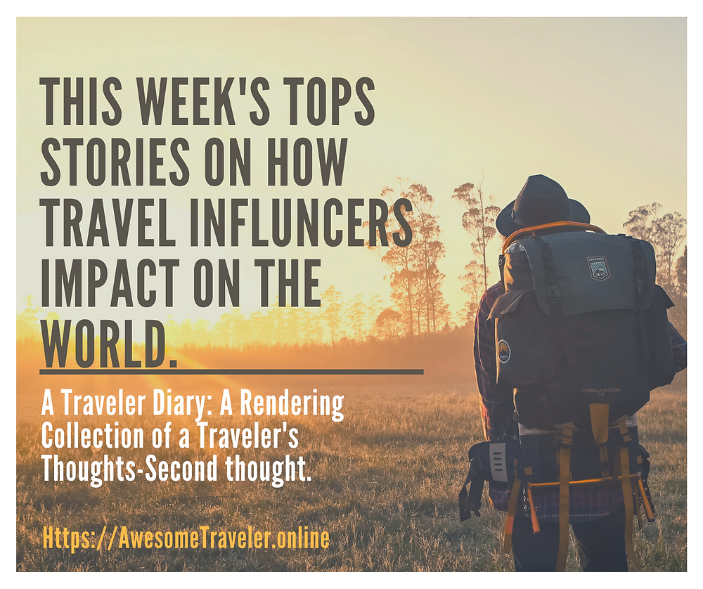 This week's tops stories on how travel influencers impact on the world