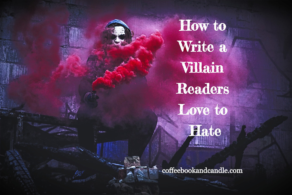 Coffee, Book, & Candle writing tips writing good villains