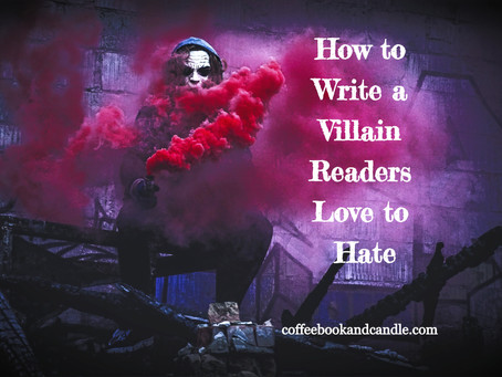 How to Write a Villain Readers Love to Hate