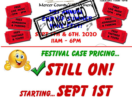 END OF SUMMER WINE FEST ACTIVITIES-CANCELLED-DUE TO COVID-19 RESTRICTIONS-FEST PRICING STILL ON!!!