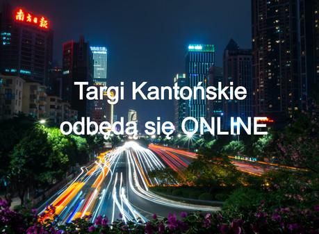Targi Kantońskie odbędą się w czerwcu ale ONLINE!