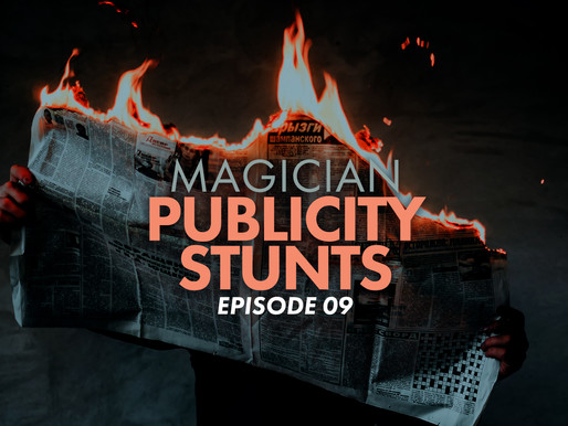 Magicians PUBLICITY STUNTS!  The Art of Attention Getting
