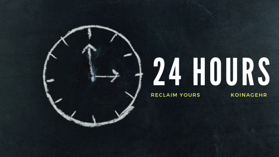 24 Hours - Reclaim Yours