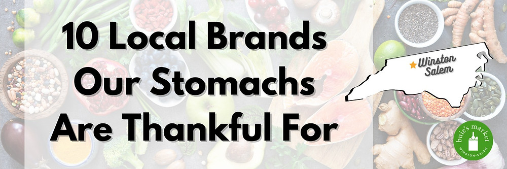 10 Winston-Salem Brands Our Stomachs Are Thankful For