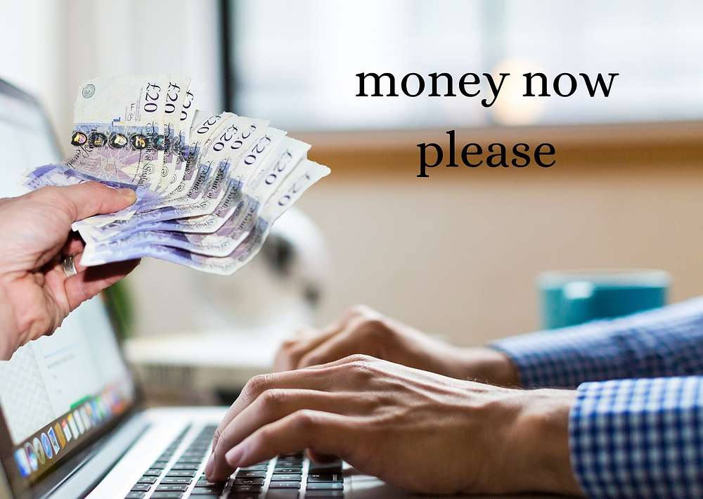 "A hand coming out of a laptop with twenty-pound notes and the caption ""money now please""."