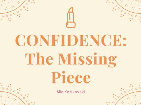 Confidence: The Missing Piece– Mia Kotikovski