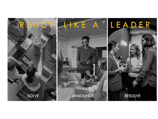 REACT LIKE A LEADER
