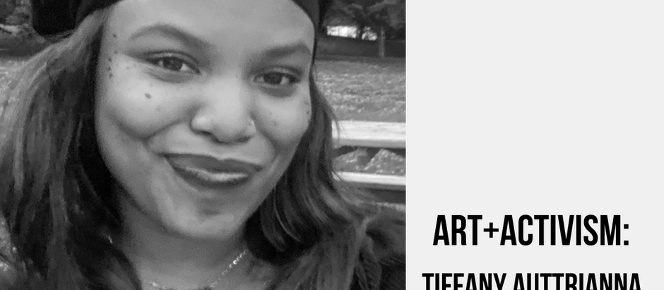 Art + Activism: Tiffany Auttrianna Ward