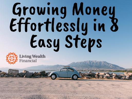 Growing Money Effortlessly in 8 Easy Steps