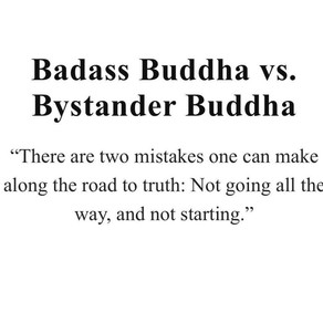 THE BYSTANDER VS BADASS BUDDHA CHOICE