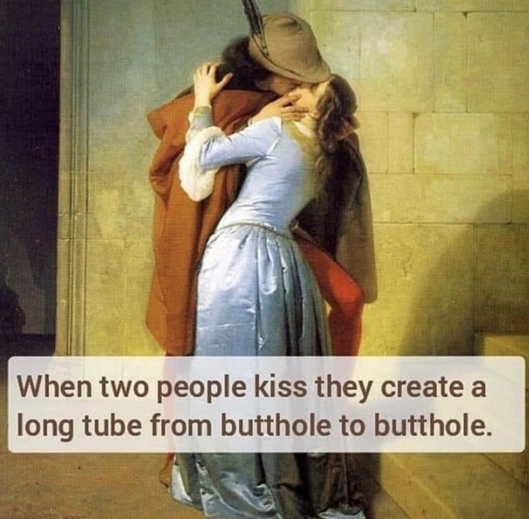 When 2 People Kiss they create along tube from butthole to butthole