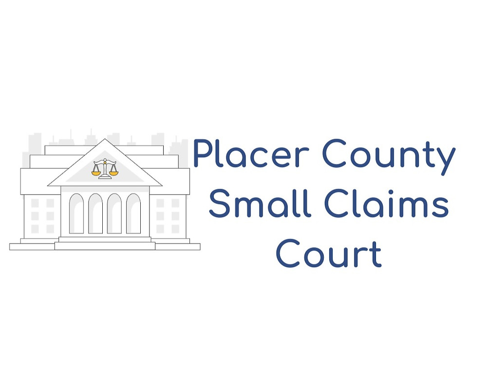 How to file a small claims lawsuit in Placer County Small Claims Court